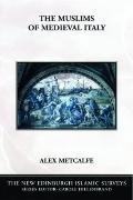 The Muslims of Medieval Italy (New Edinburgh Islamic Surveys)