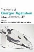 The Work of Giorgio Agamben: Law, Literature, Life
