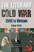 The Literary Cold War, 1945 to Vietnam: Sacrificial Logic and Paranoid Plotlines