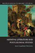 Medieval Literature and Postcolonial Studies