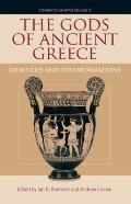 Gods of Ancient Greece : Identities and Transformations