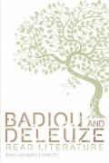 Badiou and Deleuze Read Literature (Plateaus - New Directions in Deleuze Studies)