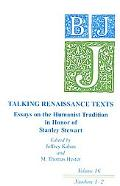 Talking Renaissance Texts: Essays in Honor of Stanley Stewart