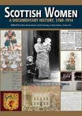 Scottish Women : A Documentary History, 1780-1914