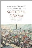 The Edinburgh Companion to Scottish Drama (Edinburgh Companion to Scottish Literature)