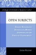 Open Subjects : English Renaissance Republicans, Modern Selfhoods and the Virtue of Vulnerab...