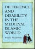 Difference and Disability in the Medieval Islamic World : Blighted Bodies