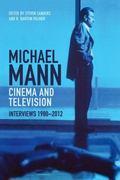 Michael Mann - Cinema and Television : Interviews, 1980-2012