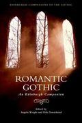Romantic Gothic : An Edinburgh Companion