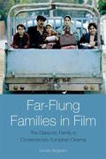 Far-Flung Families in Film : The Diasporic Family in Contemporary European Cinema