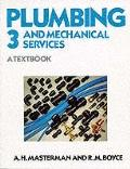 Plumbing and Mechanical Services, Vol. 3 - A. H. Masterman - Paperback