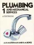 Plumbing and Mechanical Services, Vol. 1 - A. H. Masterman - Paperback