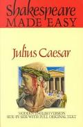 Julius Caesar: Original Text and Modern Verse (Shakespeare Made Easy)