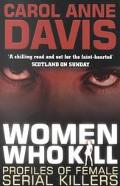 Women Who Kill Profiles of Female Serial Killers