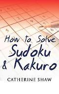 Sudoku & Kakuro A Step-by-step Method