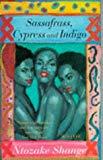 'SASSAFRASS, CYPRESS AND INDIGO'