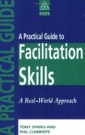Practical Guide to Facilitation Skills