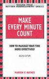 Make Every Minute Count: How to Manage Your Time Effectively (Better Management Skills Series)