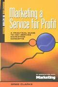Marketing a Service for Profit A Practical Guide to Key Service Marketin Concepts