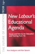 New Labour's New Educational Agenda Issues and Policies for Education and Training from 14+