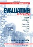 Evaluating a Course (2nd ed) (Complete Guide to Teaching a Course)
