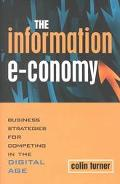 Information E-Conomy Business Strategies for Competing in the Digital Age