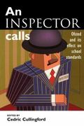Inspector Calls Ofsted and Its Effect on School Standards