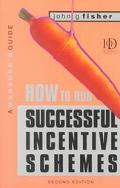 How to Run Successful Incentive Schemes A Manager's Guide