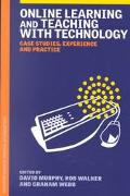 Online Learning and Teaching With Technology Case Studies, Experience and Practice