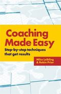 Coaching Made Easy Step-By-Step Techniques That Get Results