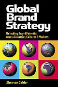 Global Brand Strategy Unlocking Brand Potential Across Countries, Cultures and Markets