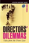 Director's Dilemmas : Tales from the Front Line