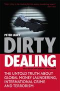 Dirty Dealing The Untold Truth About Global Money Laundering, International Crime And Terrorism