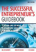 Successful Entrepreneur's Guidebook Where You Are Now, Where You Want to Be, How to Get There