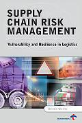Supply Chain Risk Management Vulnerability and Resilience in Logistics