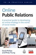 Online Public Relations: A Practical Guide to Developing an Online Strategy in the World of ...