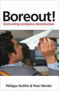 Boreout!: Overcoming Workplace Demotivation