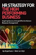HR Strategy for the High Performing Business: Inspiring Success Through Effective Human Reso...