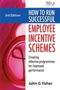 How to Run Successful Employee Incentive Schemes: Creating Effective Programs for Improved P...