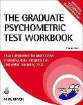 The The Graduate Psychometric Test Workbook: Essential Preparation for Quantitative Reasonin...