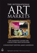 The The International Art Markets: The Essential Guide for Collectors and Investors