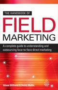 Handbook of Field Marketing: A Complete Guide to Understanding and Outsourcing Face-To-Face ...