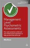 Management and Graduate Level Psychometric Assessments: Over 1000 Critical, Quantitative, Ab...