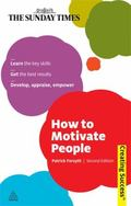 How to Motivate People (Sunday Times Creating Success)