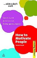 How to Motivate People (Creating Success)