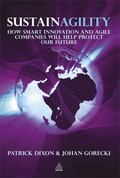 Sustainagility: How Innovation and Agility Will Save the World