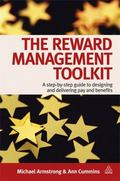 Reward Management Toolkit : A Step-by-Step Guide to Designing and Delivering Pay and Benefits