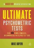 Ultimate Psychometric Tests : Over 1000 Verbal Numerical Diagrammatic and IQ Practice Tests