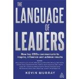Language of Leaders: How Top CEOs Communicate to Inspire, Influence and Achieve Results