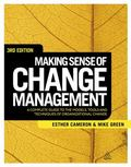 Making Sense of Change Management : A Complete Guide to the Models Tools and Techniques of O...